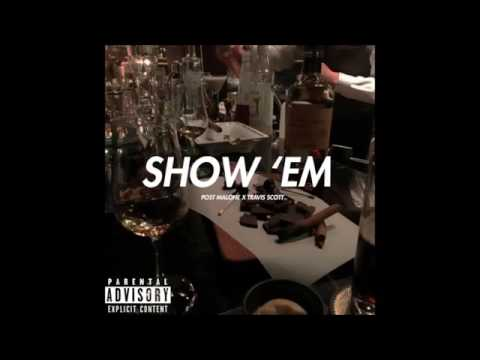 Post Malone ft Travis Scott - Show Em