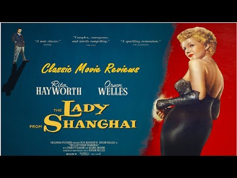 Classic Movie Reviews: The Lady from Shanghai (1947)