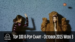 Top 100 K-Pop Songs Chart - October 2015 Week 3