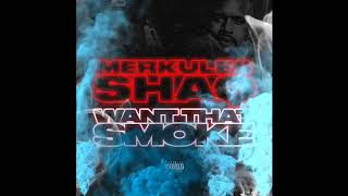 Merkules & Shaq - ''Want That Smoke Freestyle''