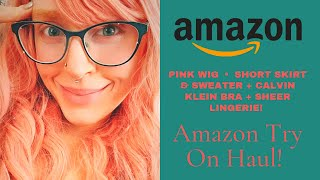 Amazon Try On Haul! Pink Wig, Calvin Klein Bra, Sheer Pink Lingerie, And A Cute White Outfit!