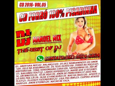 CD FORRÓ 100% PISADINHA 2016- (VOL.05) - BY DJ MANOEL MIX THE BEST OF DJ