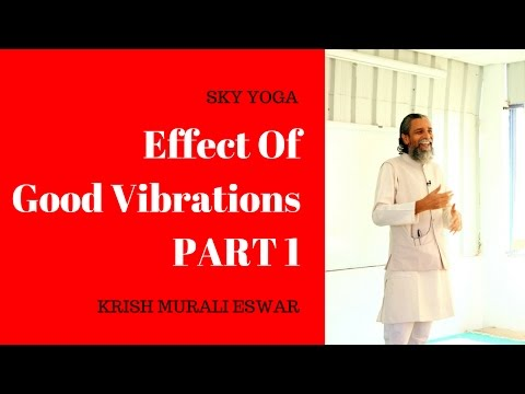 Effect Of Good Vibrations PART 1
