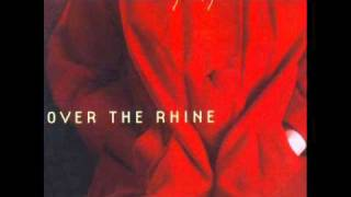 Over The Rhine - 3 - Give Me Strength - Films For Radio (2001)