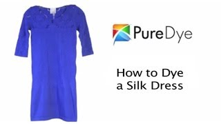 How to Dye a Silk Dress with Pure Dye Intensified Clothing Dyes