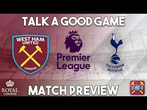 West Ham Utd v Spurs Preview | Talk A Good Game