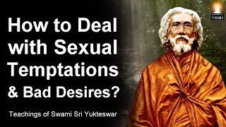 How to Overcome Wrong Desires, Temptations and Weakness?