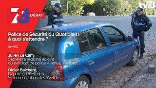 7/8 Débat – Police de Sécurité du Quotidien : à quoi s'attendre ?