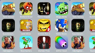 Tank Heroes,BadlandBrawl,HorrorHospital,AngryBirds,ScaryGrannyHouse,Gold Miner,Zombie Run 2