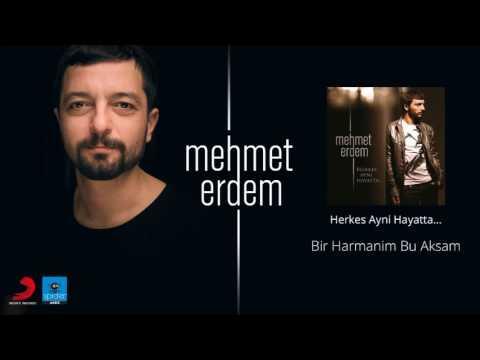 Mehmet Erdem   Bir Harmanim Bu Aksam  ...