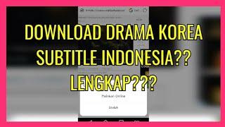 Video TUTORIAL DOWNLOAD DRAMA KOREA SUBTITLE INDONESIA LENGKAP??? download MP3, 3GP, MP4, WEBM, AVI, FLV Juli 2018