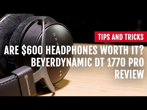 Are $600 Headphones Worth It? beyerdynamic DT 1770 PRO Review   Tips and Tricks