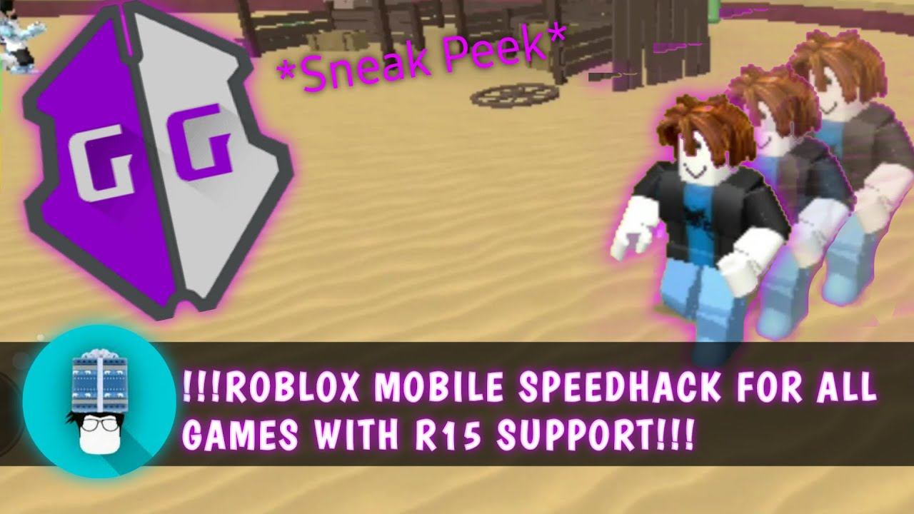 Roblox Mobile Speed Hack Roblox Mobile Speedhack 3 0 For All Games With R15 Support Sneak Peek Gameguardian No Root Youtube