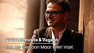Watch Guus Meeuwis Hou Me Gewoon Maar Even Vast video