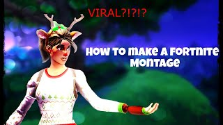 How To Make/Edit a Fortnite Montage and Make It Go VIRAL! ft. Filmora 9 (2020)