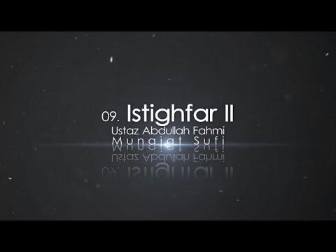 Ustaz Abdullah Fahmi - Istighfar II