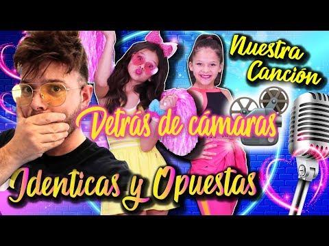 DETRÁS DE CÁMARAS  🎤 ¡¡NUESTRA CANCIÓN!! 🎶 IDENTICAS Y OPUESTAS✨ KARINA Y MARINA Feat Jose Seron