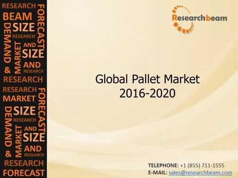 Pallet Market (Industry) 2016 2020 : Trends, Aalysis