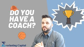 Everlasting Capital – Do You Have A COACH?!