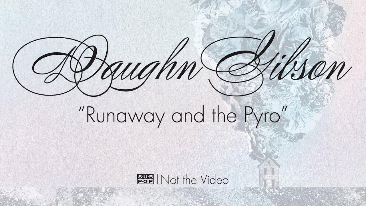 Daughn Gibson - Runaway and the Pyro