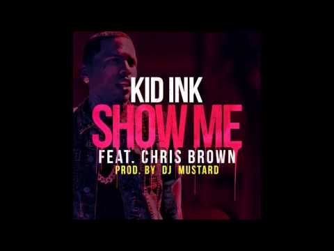 Kid Ink - Show Me (Feat. Chris Brown) [Slowed]