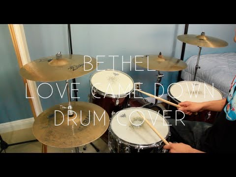 Bethel - Love Came Down **Drum Cover**