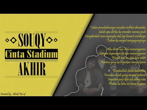 Song Lyrics Souqy - Cinta Stadium Akhir | Video And Song Romance | Latest Indie Band Songs