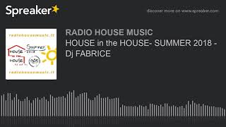 Download Video HOUSE in the HOUSE- SUMMER 2018 - Dj FABRICE MP3 3GP MP4