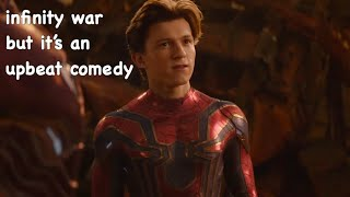 infinity war but it's an upbeat comedy