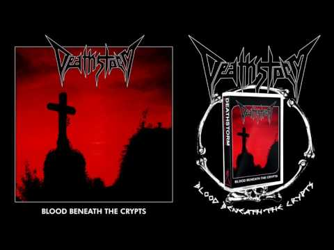 DEATHSTORM - BLOOD BENEATH THE CRYPTS FULL...