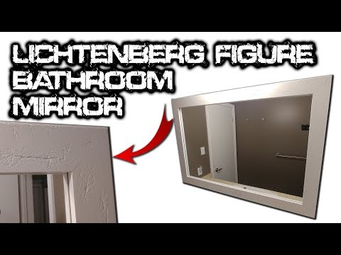 How to Build a Lichtenberg Figure Bathroom Mirror