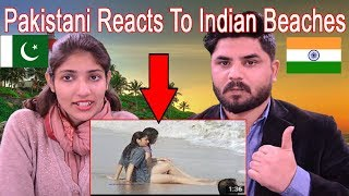Pakistani Reacts To | Top 10 Best Beaches in India - Most Beautiful Beaches