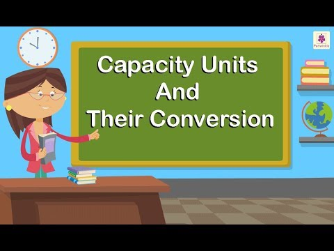 Capacity Units And Their Conversion | Maths For Kids | Periwinkle