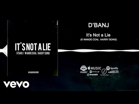 D'banj – It's Not A Lie [Official Audio] ft. Wande Coal, Harrysong