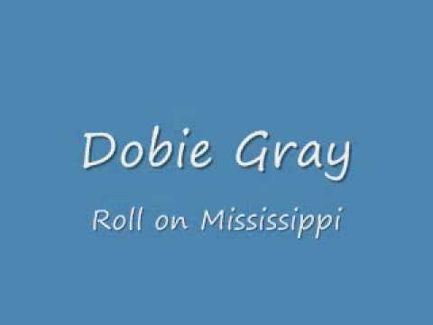 Dobie Gray   Roll On Sweet  Mississippi
