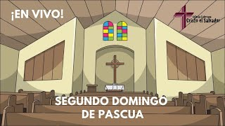 Segundo domingo de Pascua, 11 de abril del 2021, Cristo El Salvador LCMS Del Rio, TX