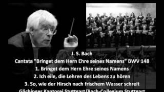 "J. S. Bach - Cantata ""Bringet dem Hern Ehre seines Namens"" BWV 148 (1/2)"