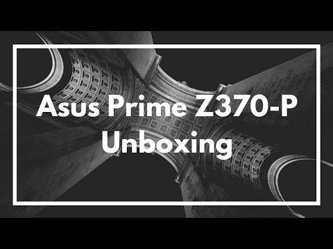 Unboxing the ASUS Prime Z370-p and Intel I3-8350K