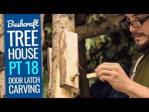 Bushcraft Treehouse 18: Carving a Wooden Door Latch for the Shelter Door - Canada Camping