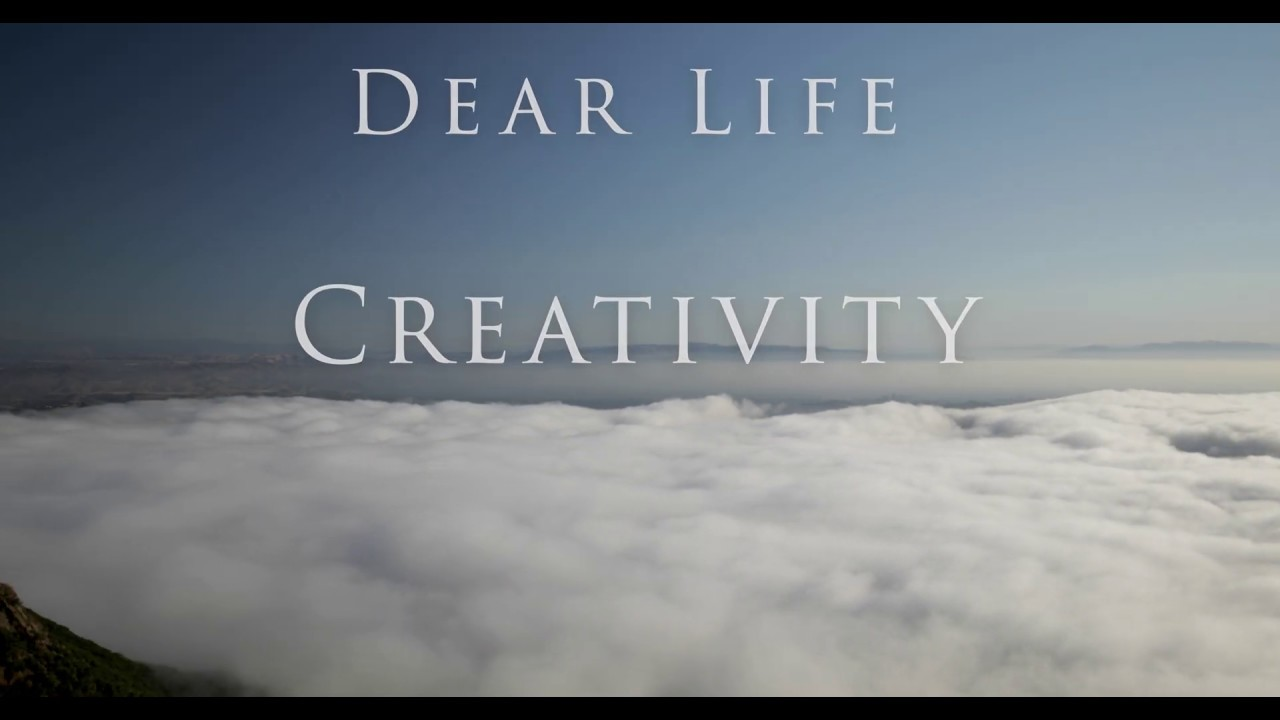 Dear Life: Creativity