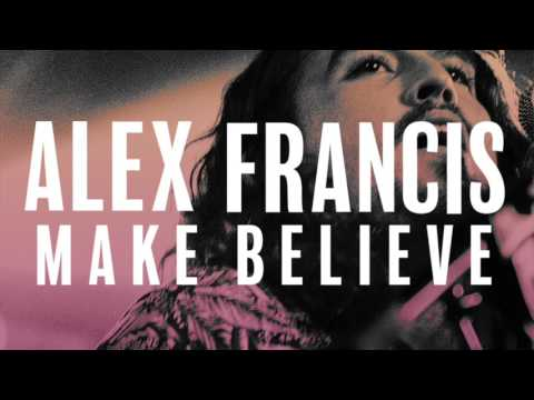 Alex Francis - Make Believe (Audio)