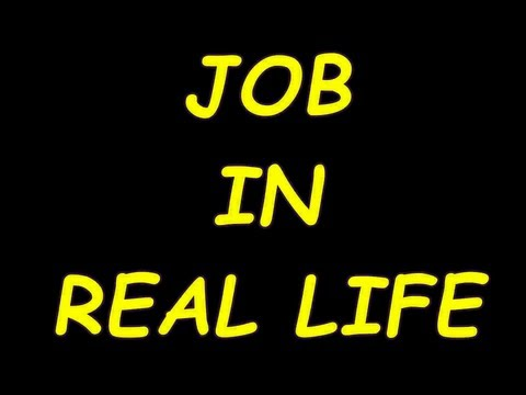 JOBS IN REAL LIFE