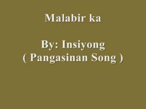 Malabir ka - Insiyong ( Pangasinan Song )