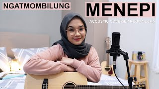 Download lagu MENEPI - NGATMOMBILUNG ( ACOUSTIC COVER BY REGITA ECHA )