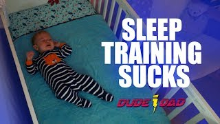Sleep Training Sucks - part 1