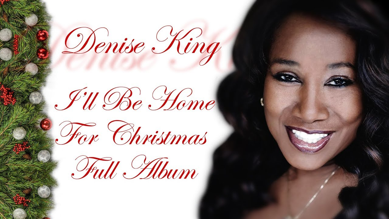 denise king ill be home for christmas full album xmas songs playaudio - Who Wrote I Ll Be Home For Christmas
