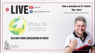 Vida e Fé | Pr. Esdras | 23.07.2020