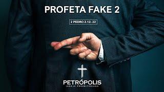 Pregação 2 Pedro 2.12-21 - Profeta Fake 2