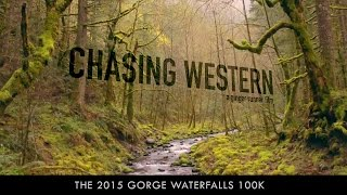 CHASING WESTERN - The 2015 Gorge Waterfalls 100k | The Ginger Runner