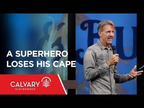 A Superhero Loses His Cape - Judges 14 - Skip Heitzig